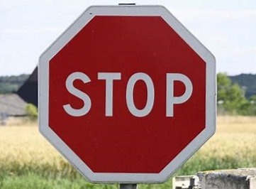 Yes Jon - a STOP SIGN !!!